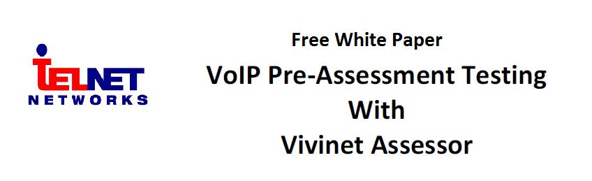 VoIP Pre-Assessment - Telnet Networks - Managing Network