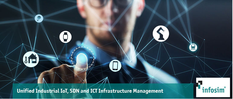 Infosim's Unified Management of Industrial IoT SDN and IT Infrastructure