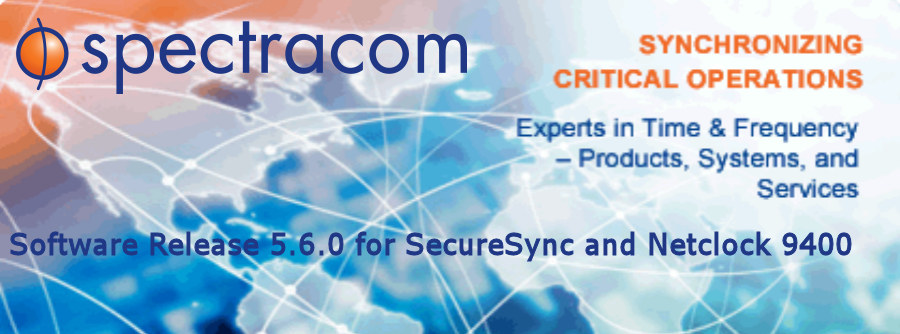 Spectracom Releases Software Version 5.6.0 for SecureSync and Netclock™ 9400 Series