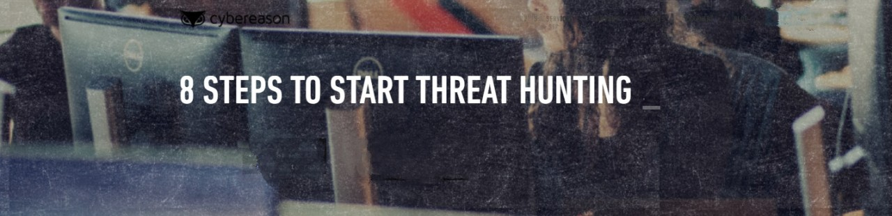 8 STEPS TO START THREAT HUNTING