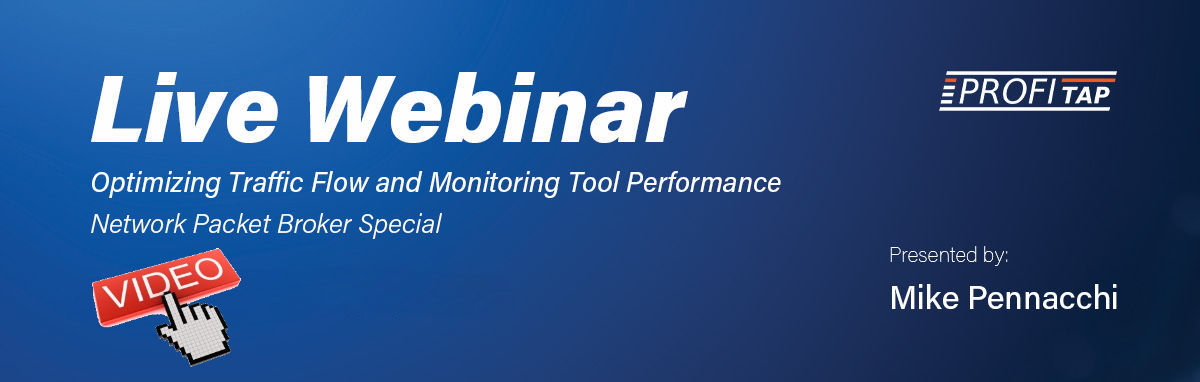 Recorded Webinar - Optimizing Traffic Flow and Performance Monitoring Tools