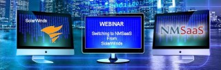 Webinar - Switching from SolarWinds to NMSaaS