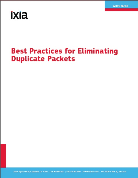 Ixia's Best Practices for Eliminating Duplicate Packets